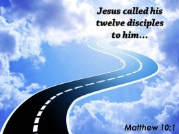 Matthew 10 1 Jesus Called His Twelve Disciples Powerpoint Church Sermon