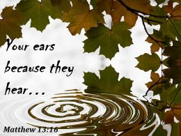 Matthew 13 16 Your ears because they hear PowerPoint Church Sermon