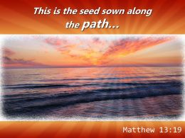 Matthew 13 19 This Is The Seed Sown Along Powerpoint Church Sermon