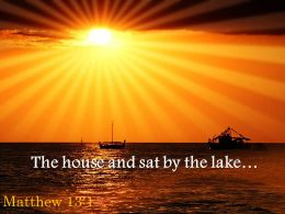 Matthew 13 1 House And Sat By The Lake Powerpoint Church Sermon