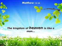 Matthew 13 24 The kingdom of heaven is like PowerPoint Church Sermon