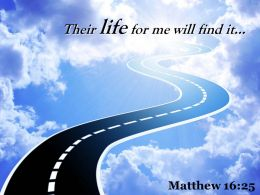 Matthew 16 25 Their Life For Me Will Find Powerpoint Church Sermon
