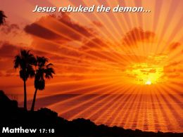 Matthew 17 18 Jesus Rebuked The Demon PowerPoint Church Sermon