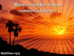 Matthew 19 9 Marries Another Woman Commits Adultery Powerpoint Church Sermon