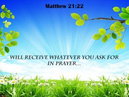 Matthew 21 22 Will Receive Whatever You Ask Powerpoint Church Sermon