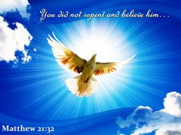 Matthew 21 32 You Did Not Repent And Believe Powerpoint Church Sermon