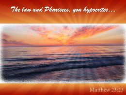 Matthew 23 23 The Law And Pharisees Powerpoint Church Sermon