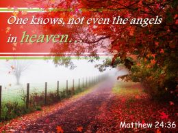 Matthew 24 36 One Knows Not Even The Angels Powerpoint Church Sermon