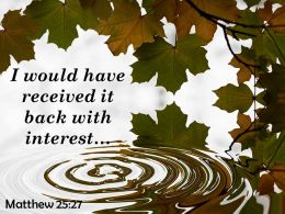 Matthew 25 27 I Would Have Received It Back Powerpoint Church Sermon