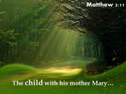 Matthew 2 11 The Child With His Mother PowerPoint Church Sermon