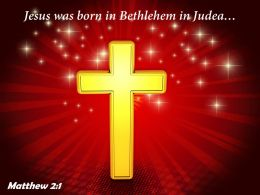 Matthew 2 1 Jesus Was Born In Bethlehem PowerPoint Church Sermon