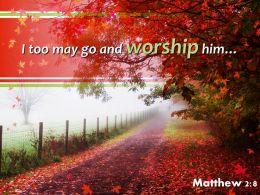 Matthew 2 8 I Too May Go And Worship Powerpoint Church Sermon