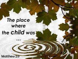 Matthew 2 9 The Place Where The Child Was Powerpoint Church Sermon