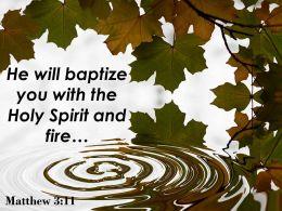 Matthew 3 11 You With The Holy Spirit Powerpoint Church Sermon