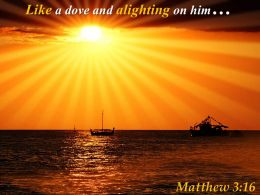 Matthew 3 16 Like A Dove And Alighting Powerpoint Church Sermon