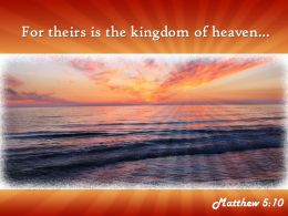 Matthew 5 10 For theirs is the kingdom PowerPoint Church Sermon