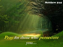Matthew 5 44 Pray For Those Who Persecute Powerpoint Church Sermon