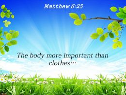 Matthew 6 25 The Body More Important Powerpoint Church Sermon