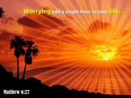 Matthew 6 27 You By Worrying Add A Single Powerpoint Church Sermon