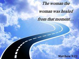 Matthew 9 22 The Woman The Woman Was Healed Powerpoint Church Sermon