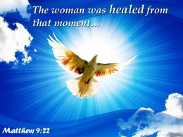 matthew_9_22_the_woman_was_healed_from_that_powerpoint_church_sermon_Slide01