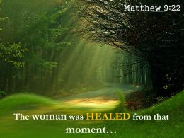 Matthew 9 22 The Woman Was Healed Powerpoint Church Sermon