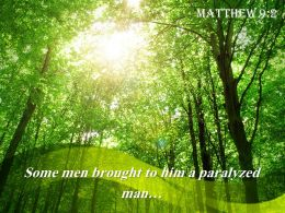 Matthew 9 2 Some Men Brought To Him Powerpoint Church Sermon