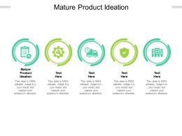 Mature Product Ideation Ppt Powerpoint Presentation Model Show Cpb