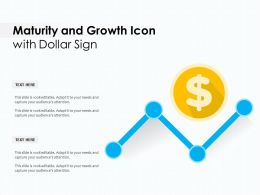 Maturity And Growth Icon With Dollar Sign