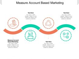 Measure Account Based Marketing Ppt Powerpoint Presentation File Gallery Cpb