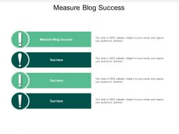 Measure Blog Success Ppt Powerpoint Presentation Model Infographic Template Cpb