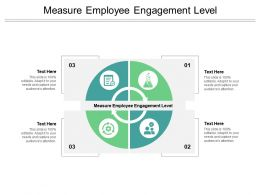 Measure Employee Engagement Level Ppt Powerpoint Presentation Ideas Objects Cpb