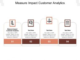 Measure Impact Customer Analytics Ppt Powerpoint Presentation Pictures Outline Cpb