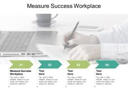 Measure Success Workplace Ppt Powerpoint Presentation Gallery Professional Cpb