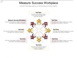 Measure Success Workplace Ppt Powerpoint Presentation Model Display Cpb