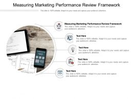 Measuring Marketing Performance Review Framework Ppt Powerpoint Presentation File Cpb