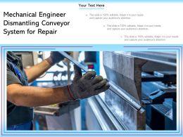 Mechanical Engineer Dismantling Conveyor System For Repair