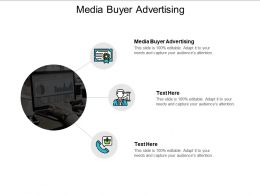 Media Buyer Advertising Ppt Powerpoint Presentation Infographic Template Show Cpb