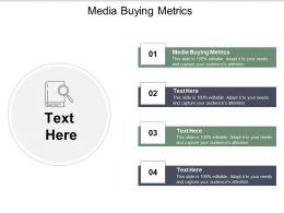 Media Buying Metrics Ppt Powerpoint Presentation Tips Cpb