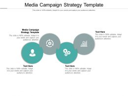 Media Campaign Strategy Template Ppt Powerpoint Presentation File Deck Cpb