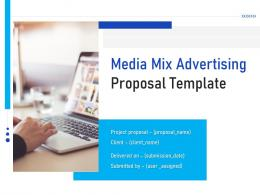 Media Mix Advertising Proposal Template Powerpoint Presentation Slides