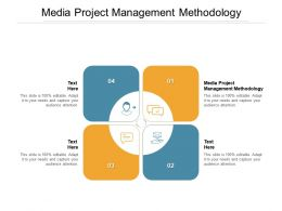 Media Project Management Methodology Ppt Powerpoint Icon Cpb