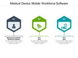 Medical Device Mobile Workforce Software Ppt Powerpoint Presentation Model Graphics Tutorials Cpb