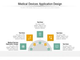 Medical Devices Application Design Ppt Powerpoint Presentation Pictures Brochure Cpb