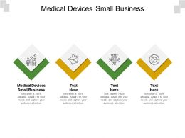 Medical Devices Small Business Ppt Powerpoint Presentation Gallery Skills Cpb