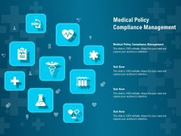 Medical Policy Compliance Management Ppt Powerpoint Presentation Outline Graphics Design