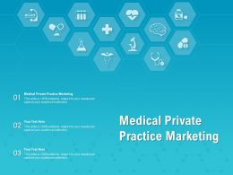 Medical Private Practice Marketing Ppt Powerpoint Presentation Outline Smartart