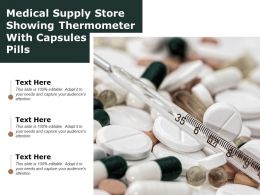 Medical Supply Store Showing Thermometer With Capsules Pills