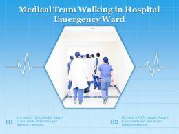 Medical Team Walking In Hospital Emergency Ward