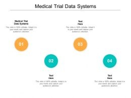 Medical Trial Data Systems Ppt Powerpoint Presentation Show Guide Cpb